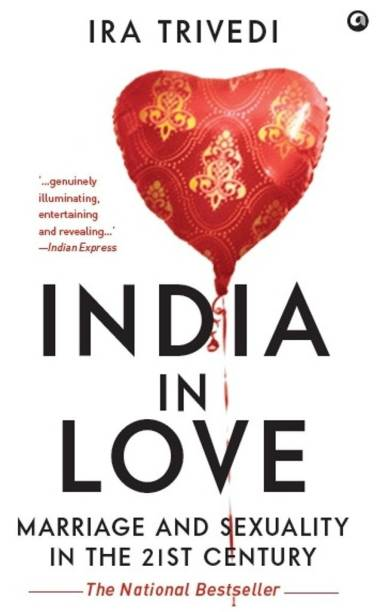 India in Love - Marriage and Sexuality in the 21st Century