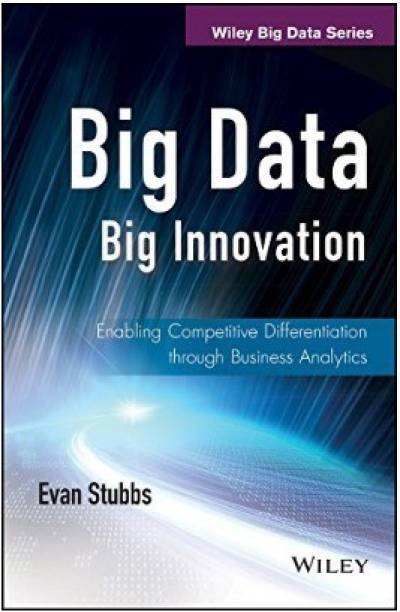 Big Data Big Innovation - Enabling Competitive Differentiation through Business Analytics