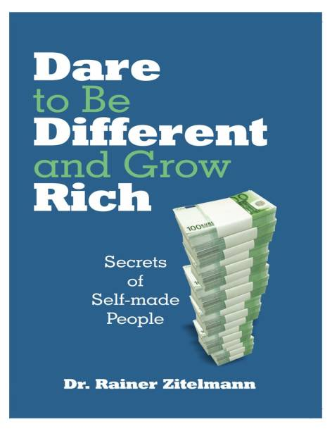 Dare to be Different and Grow Rich - Secrets of Self-made People