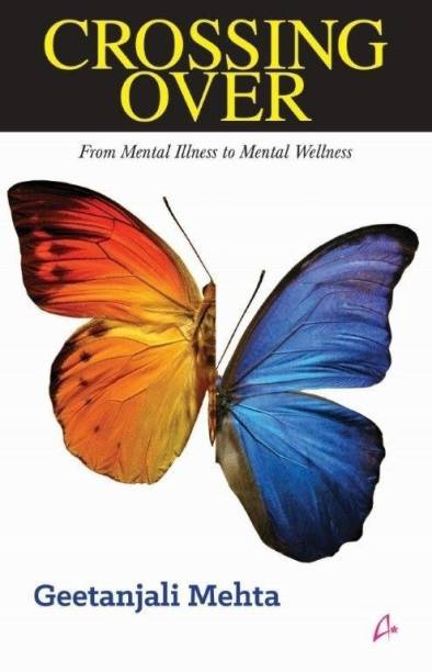 Crossing Over - From Mental Illness to Mental Wellness
