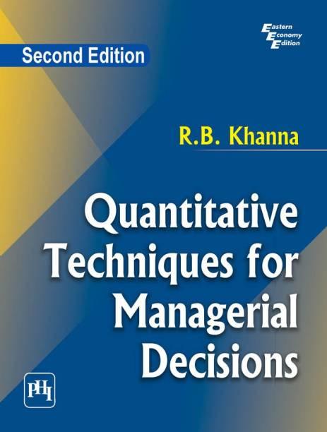 Quantitative Techniques for Managerial Decisions