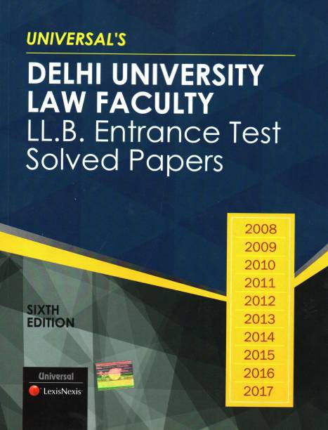 UNIVERSAL'S DELHI UNIVERSITY LAW FACULTY LL.B Entrance Test Solved Papers