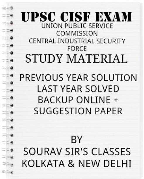 Study Material For Upsc Cisf Entrance Examination With Previous Year Solved Paper, Past Year Solution And Suggestion Paper