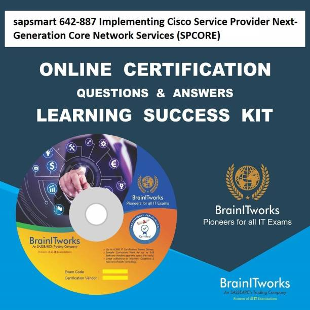 SAPSMART 642-887 Implementing Cisco Service Provider Next-Generation Core Network Services (SPCORE) Online Certification Learning Made Easy