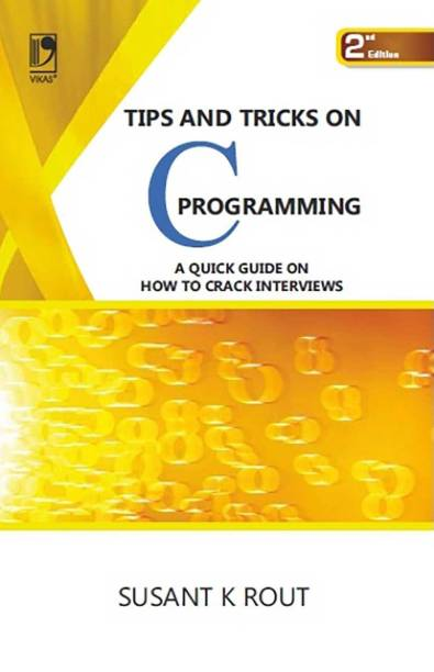 Tips and Tricks on C Programming ( A Quick Guide on How To Crack Interviews ) 2/e PB