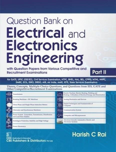 Question Bank on Electrical and Electronics Engineering with Question Papers from Various Competitive and Recruitment Examinations Part II