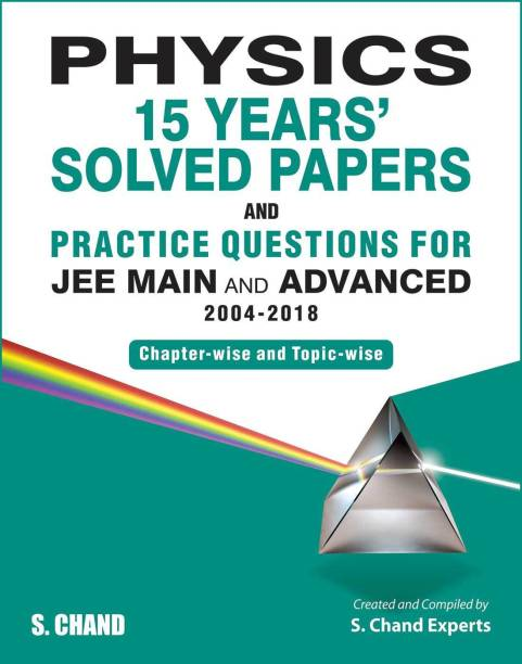 Physics: 15 Years Solved Papers and Practice Questions for JEE Main & Advanced (2004-2018)