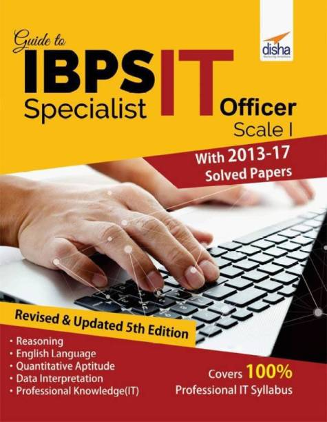 Guide to IBPS Specialist IT Officer Scale I with 2013-16 Solved Papers 5th Edition - Guide to IBPS Specialist IT Officer Scale I with 2013-16 Solved Papers - 5th Edition