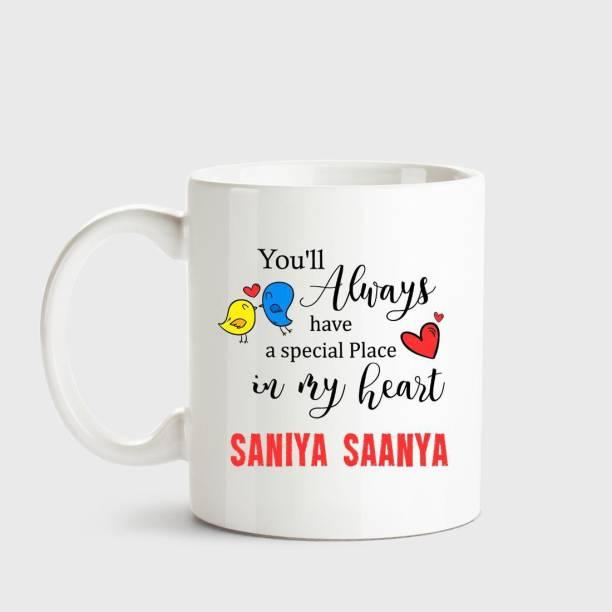 HUPPME Saniya Saanya Always have a special place in my heart love white coffee name ceramic mug Ceramic Coffee Mug