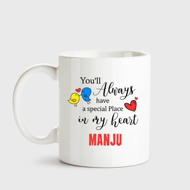 HUPPME Manju Always have a special place in my heart love white coffee name ceramic mug Ceramic Coffee Mug