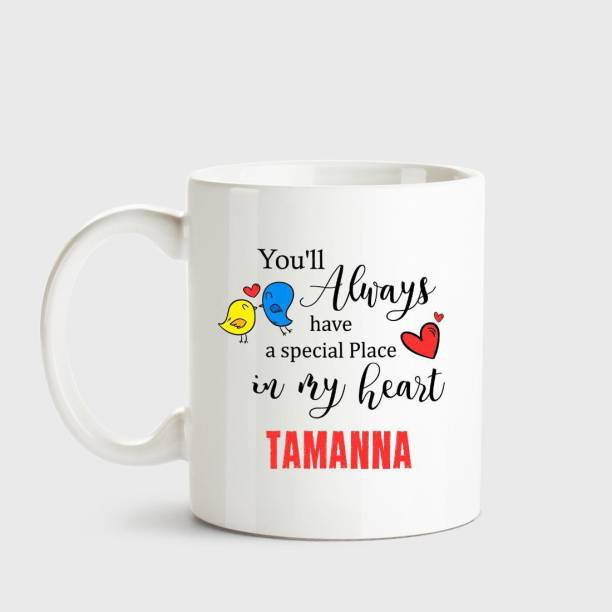 HUPPME Tamanna Always have a special place in my heart love white coffee name ceramic mug Ceramic Coffee Mug