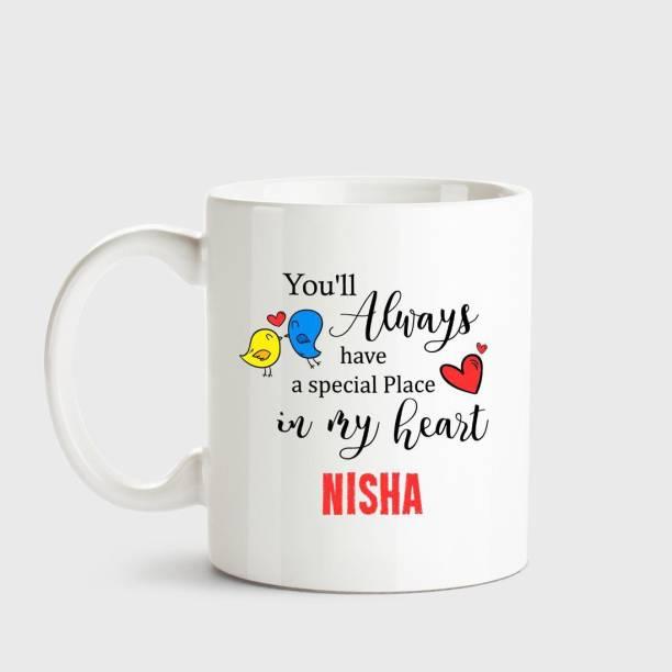 HUPPME Nisha Always have a special place in my heart love white coffee name ceramic mug Ceramic Coffee Mug