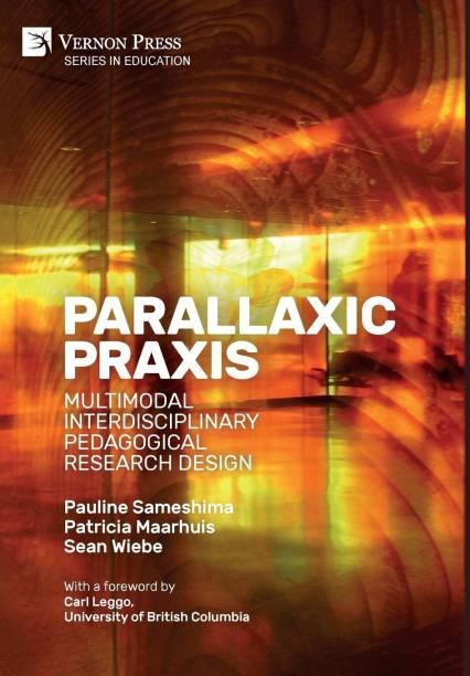 Parallaxic Praxis: Multimodal Interdisciplinary Pedagogical Research Design [Premium Color]