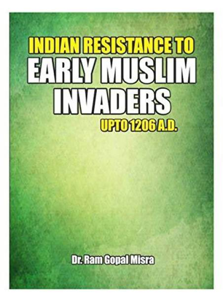 Indian Resistance to Early Muslim Invaders upto 1206 AD