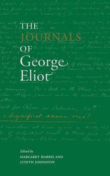 The Journals of George Eliot Abridged. Annotated. Edition
