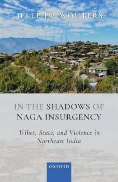 In the Shadows of Naga Insurgency