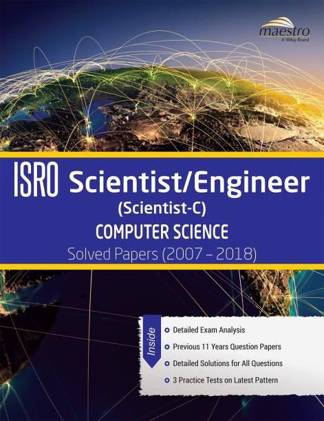 Wiley's Isro Scientist / Engineer (Scientist - C) Computer Science Solved Papers (2007 - 2018)