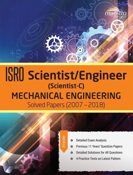 Wiley's Isro Scientist / Engineer (Scientist - C) Mechanical Engineering Solved Papers and Practice Test (2007 - 2018)