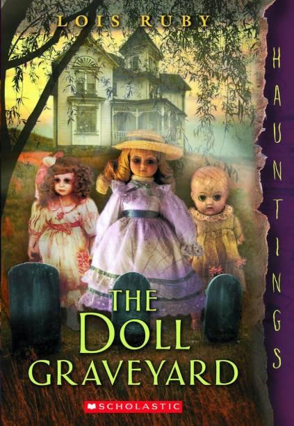 The Doll Graveyard:A Hauntings Novel - Hauntings