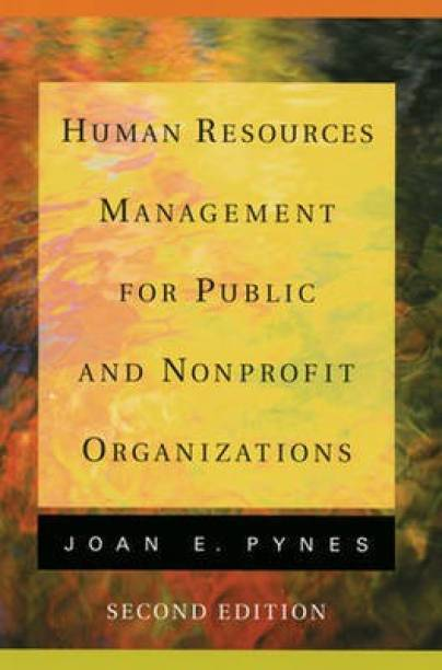 Human Resources Management for Public and Nonprofi t Organizations, 2nd Edition