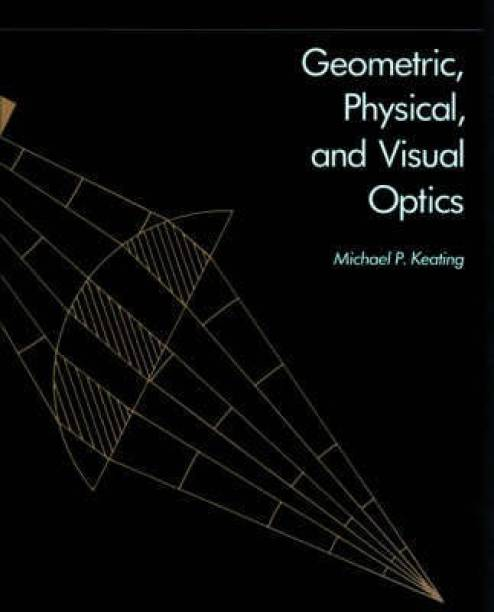 Geometric, Physical and Visual Optics