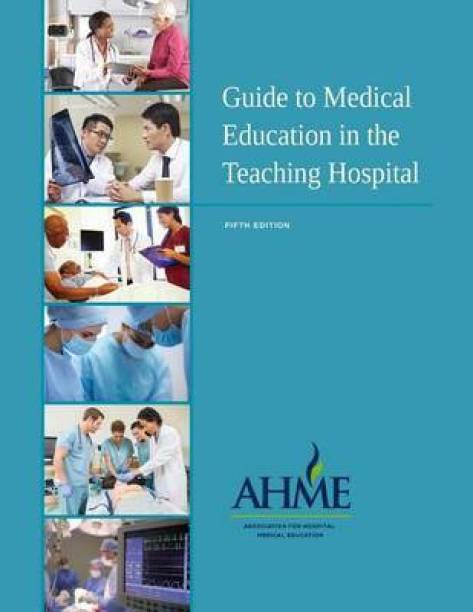 Guide to Medical Education in the Teaching Hospital - 5th Edition