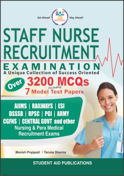 STAFF NURSE Recruitment Examination: A Unique Collection of Success Oriented Over 3200 MCQs + 7 Model Test Papers