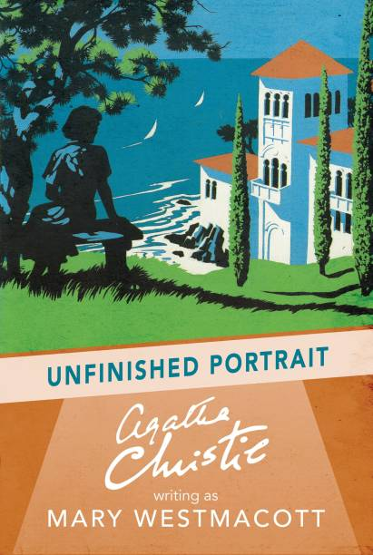 Unfinished Portrait - A Mary Westmacott Novel