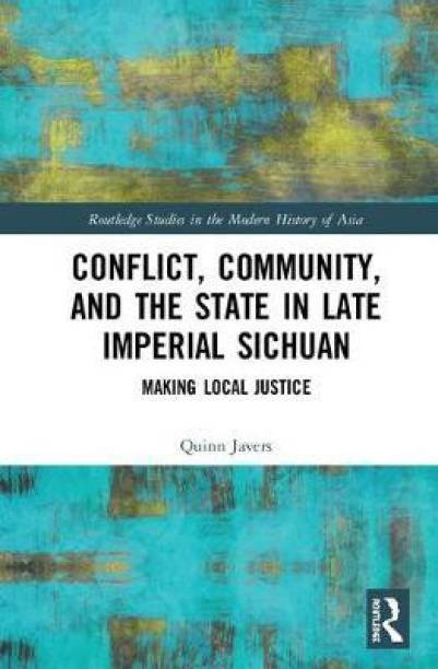 Conflict, Community, and the State in Late Imperial Sichuan