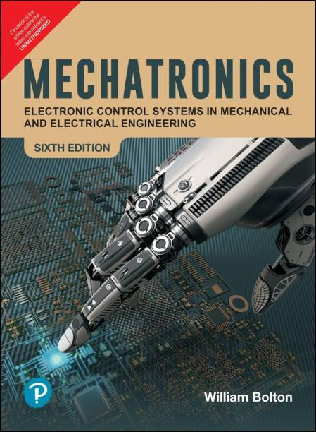 MECHATRONICS :Electronic control systems in mechanical and electrical  engineering by Pearson