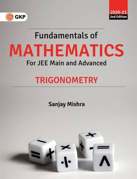 JEE Main and Advanced Fundamentals of Mathematics - Trigonometry Second Edition