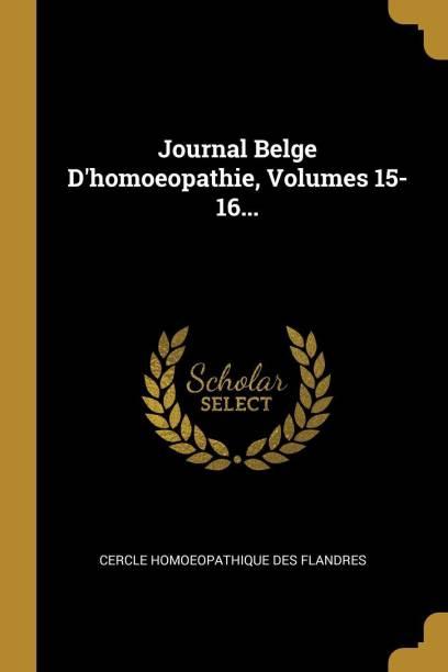 Journal Belge d'Homoeopathie, Volumes 15-16...
