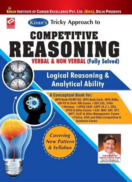 Kiran's Tricky Approach To Competitive Reasoning Verbal & Non Verbal (Fully Solved) Logical Reasoning & Analytical Ability—English