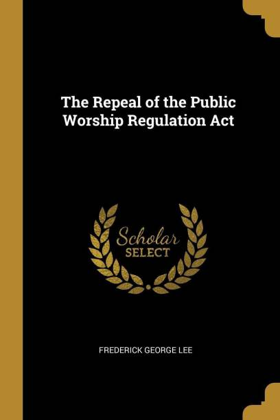 The Repeal of the Public Worship Regulation ACT