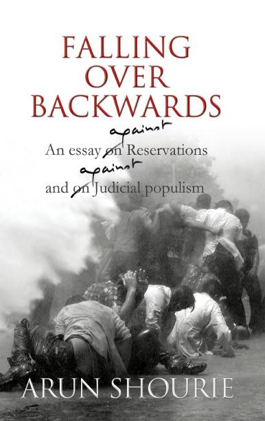 Falling Over Backwards : An Essay Against Reservations And Against Judicial Populism