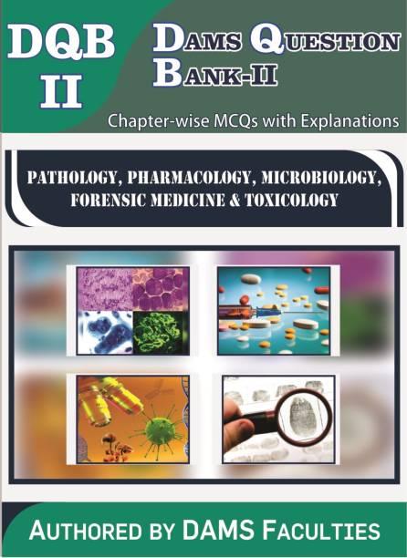 DAMS Question Bank-II (DQB-II Pathology, Pharmacology, Microbiology, Forensic Medicine & Toxicology)