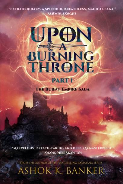 Upon a Burning Throne - The Burnt Empire Saga