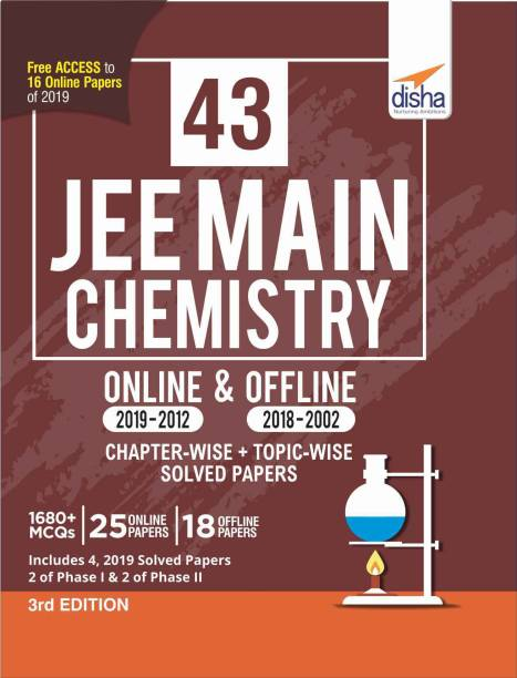 43 JEE Main Chemistry Online (2019-2012) & Offline (2018-2002) Chapter-wise + Topic-wise Solved Papers 3rd Edition