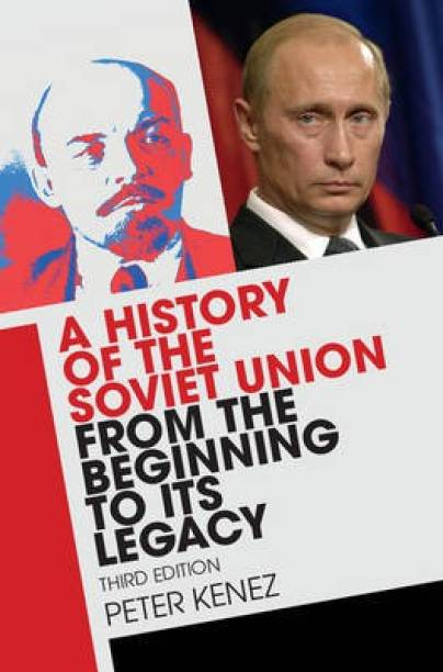A History of the Soviet Union from the Beginning to its Legacy