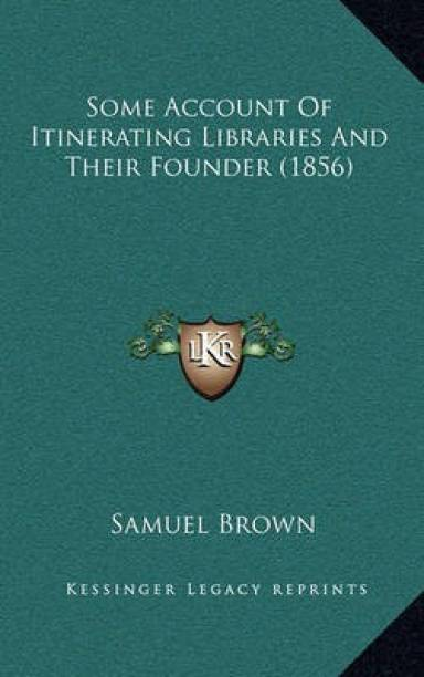 Some Account of Itinerating Libraries and Their Founder (1856)