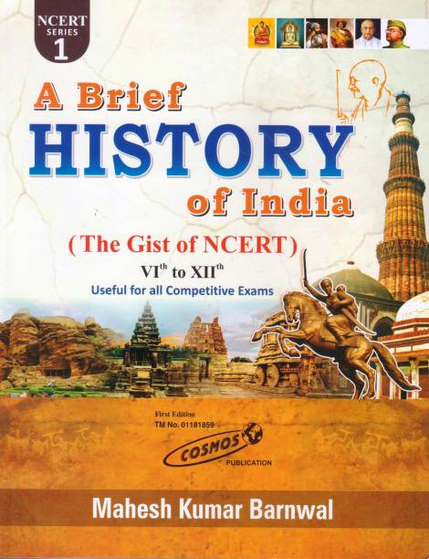 A Brief History Of India (The Gist Of NCERT) VIth To XIIth Useful For All Competitive Exams