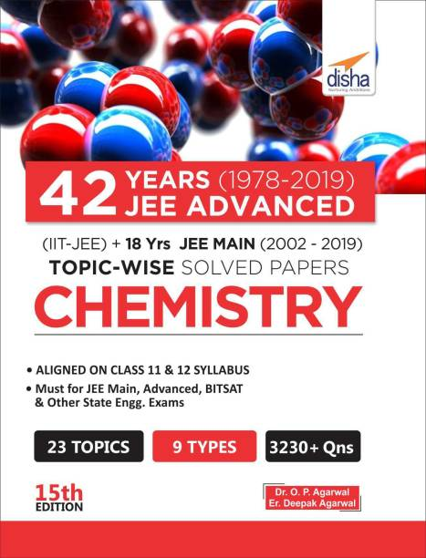42 Years (1978-2019) Jee Advanced (Iit-Jee) + 18 Yrs Jee Main (2002-2019) Topic-Wise Solved Paper Chemistry