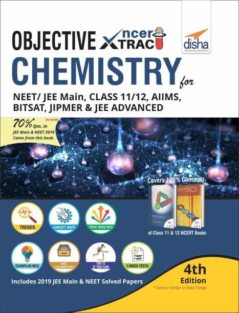 Objective NCERT Xtract Chemistry for NEET/ JEE Main, Class 11/ 12, AIIMS, BITSAT, JIPMER, JEE Advanced 4th Edition