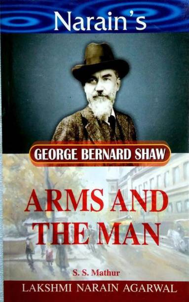 Arms And The Man - G.B. Shaw (Critical Study With HINDI)