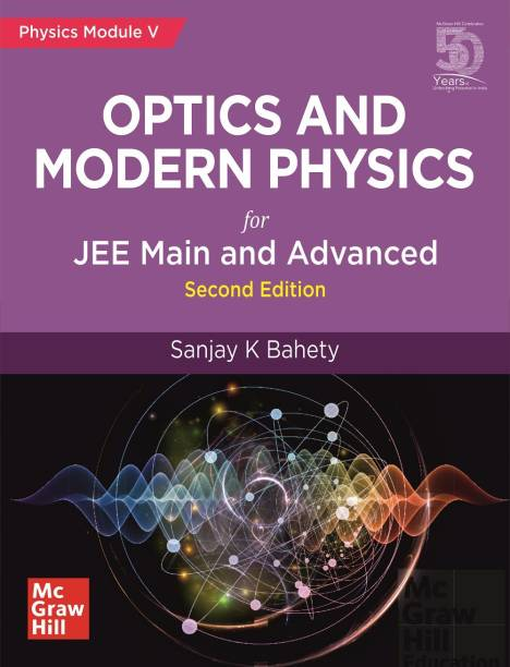 Optics and Modern Physics for JEE Main and Advanced | Physics Module-V | Second Edition