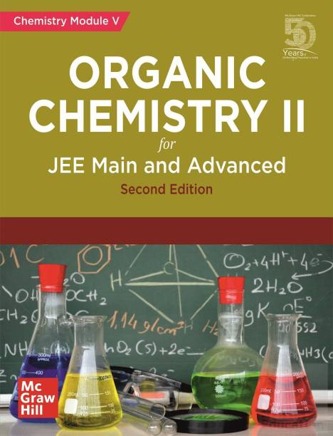 Organic Chemistry II for JEE Main and Advanced | Chemistry Module-V | Second Edition