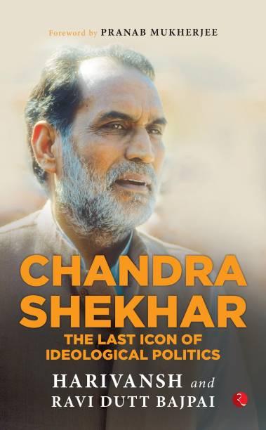 Chandra Shekhar - The Last Icon of Ideological Politics