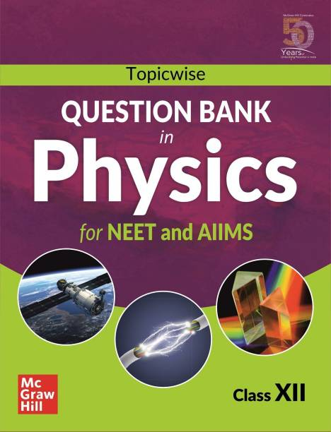 Topicwise Question Bank in Physics for NEET and AIIMS Examination: based on NCERT Class XII, Volume II