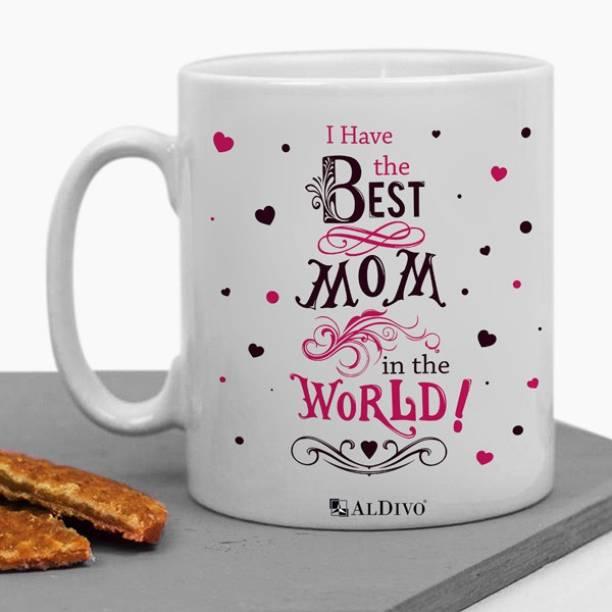 alDivo Gift I Have The Best Mom In The World Printed Ceramic Coffee Mug
