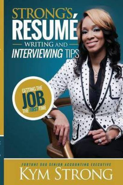 Strong's Resume' Writing and Interviewing Tips